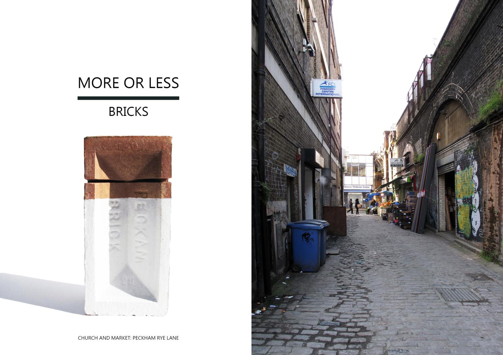 More or Less, Bricks
