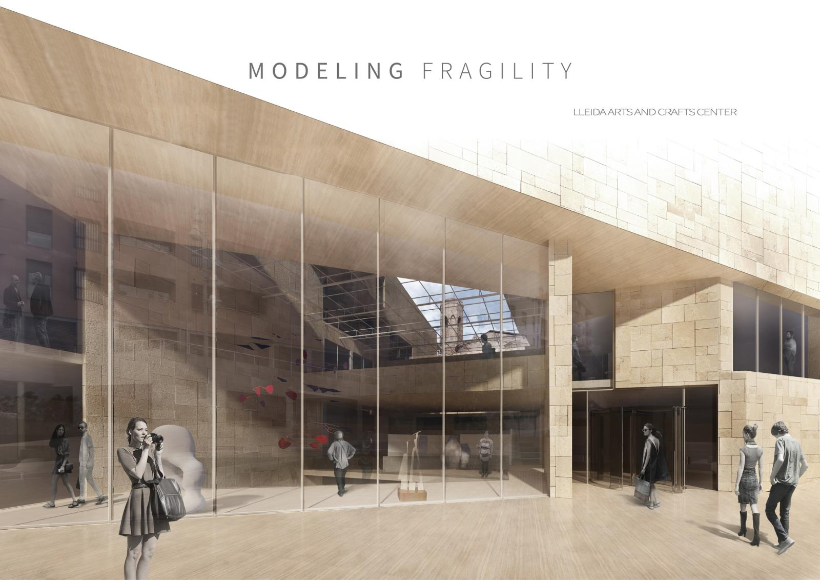 Modeling Fragility: Lleida Arts and Crafts Center, Spain